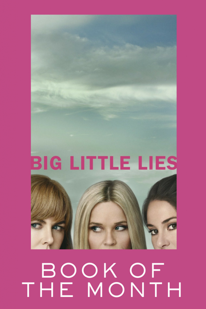 Book of the Month - Big Little Lies by Liane Moriarty - What to Read this Month - Books to Read - Mongan Moments