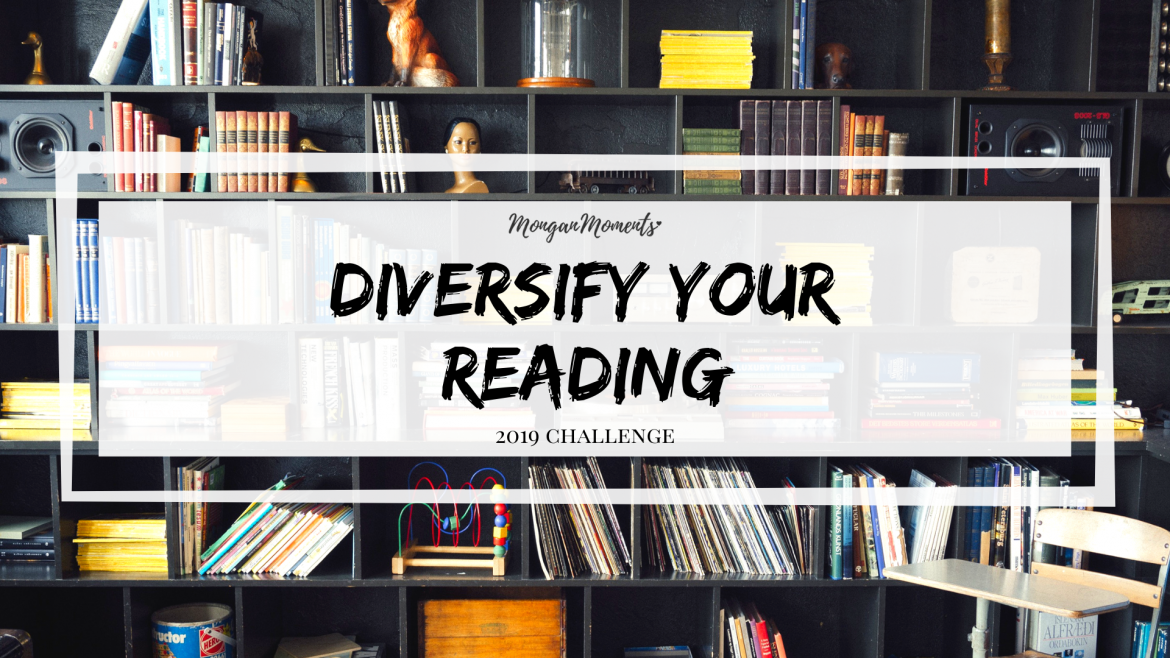 2019 Reading Challenge: Diversify Your Reading Challenge. Read a different genre each month.