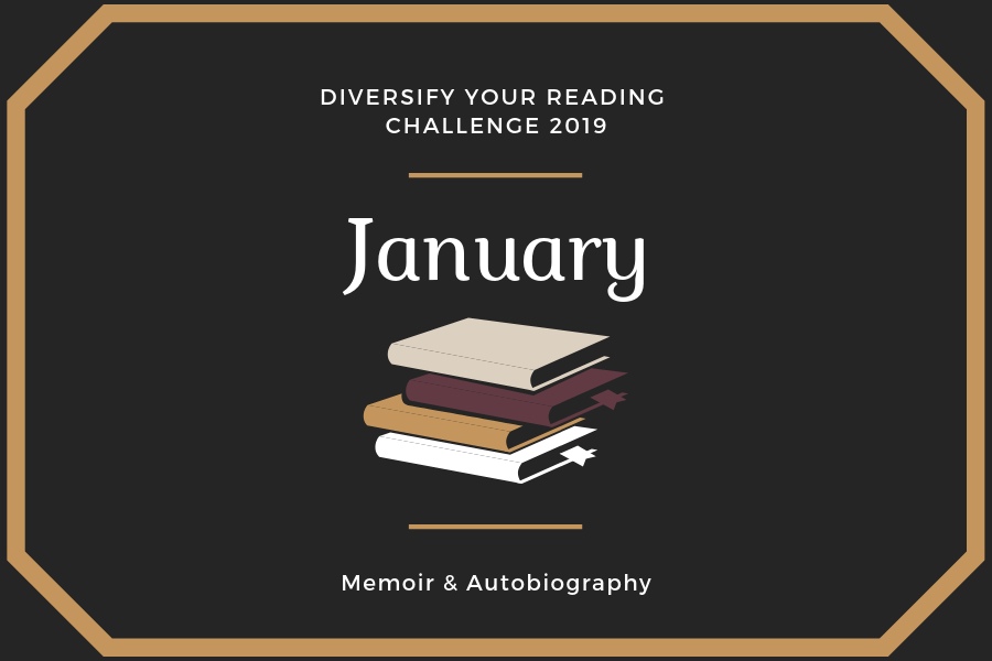 Diversify Your Reading Challenge - January 2019 - Memoir & Autobiography