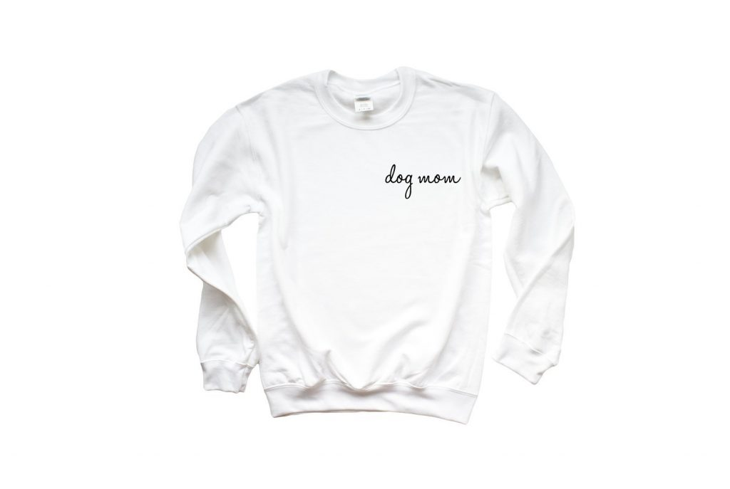 Dog Mom Sweatshirt - Dog Mom Gifts for Mother's Day